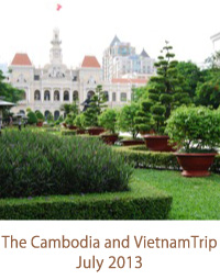 The Cambodia and Vietnam Trip July 2013
